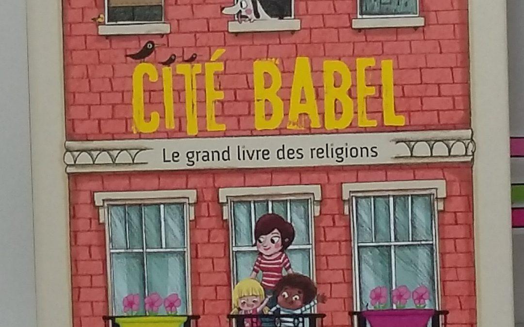 Livre : CITÉ BABEL – LE GRAND LIVRE DES RELIGIONS