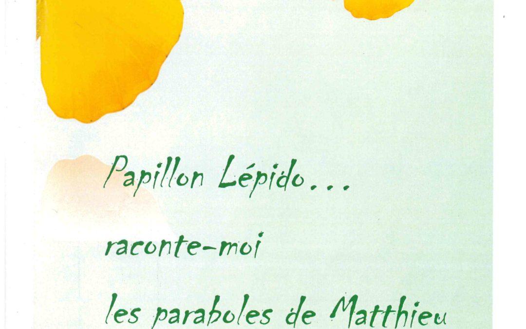 Papillon Lépido, raconte-moi les paraboles de Matthieu